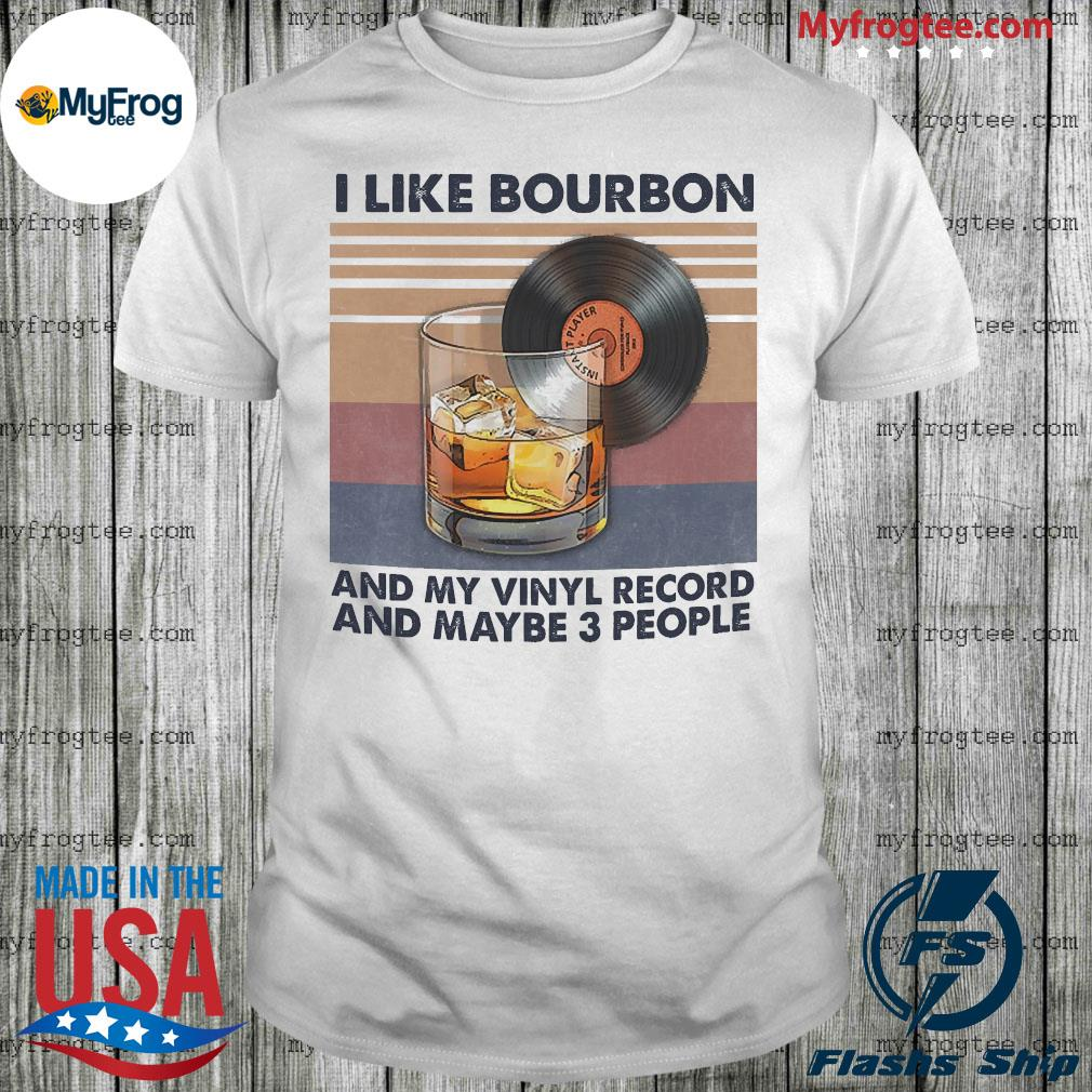 I like bourbon and my vinyl record vintage shirt