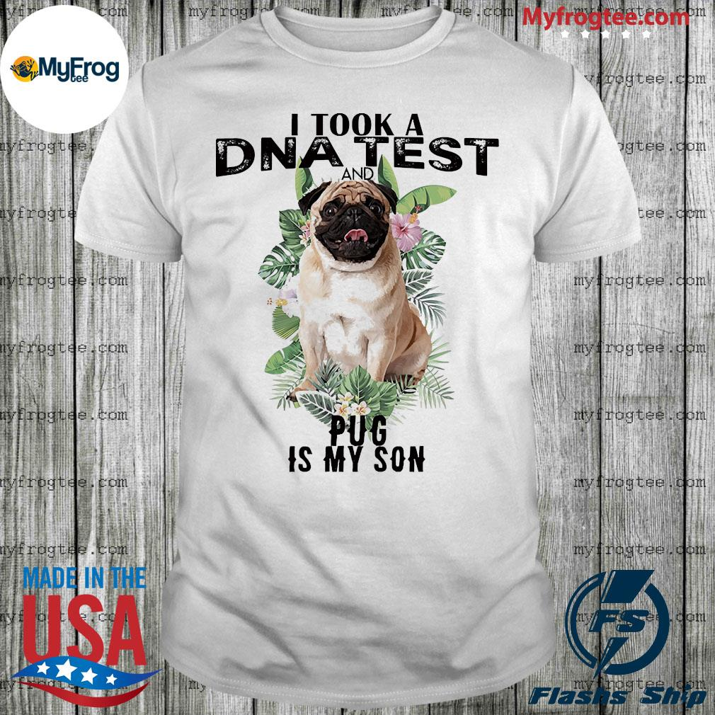 I took a dna test and Plug is my son shirt