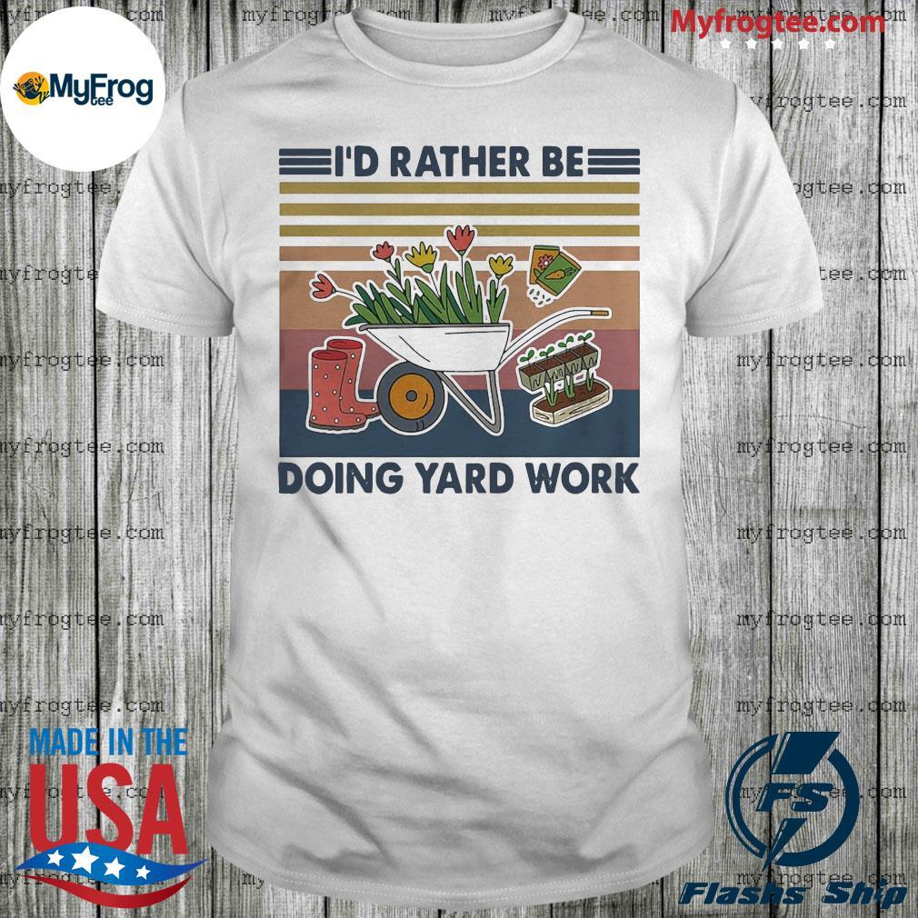 Id rather be doing yard work vintage retro shirt