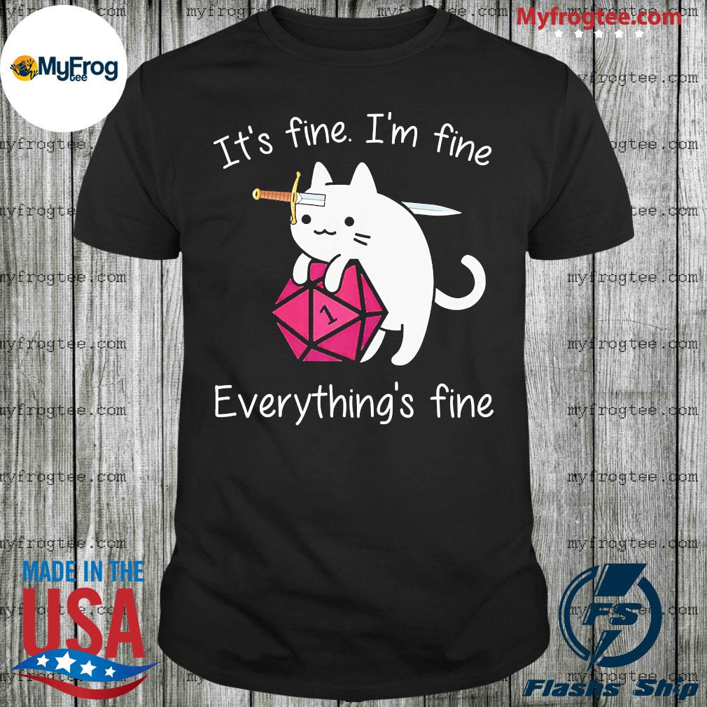 It's fine i'm fine everything's fine dungeon meowster shirt
