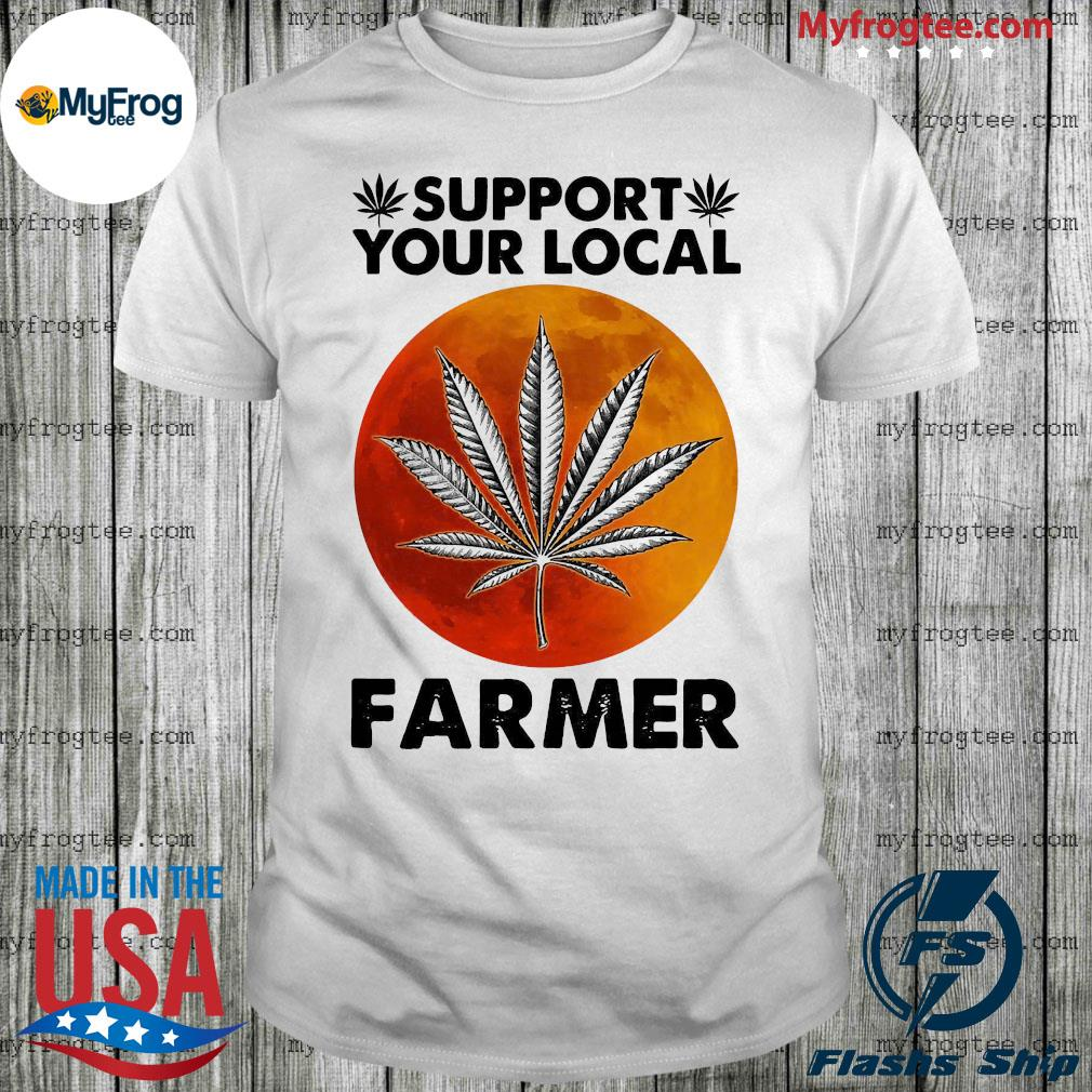 Marijuana plants support your local farmer moon shirt