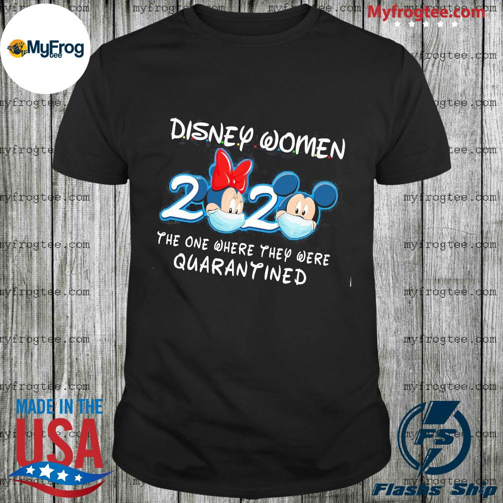 Mickey mouse and Minnie mouse disney women 2020 the one where they were quarantined shirt