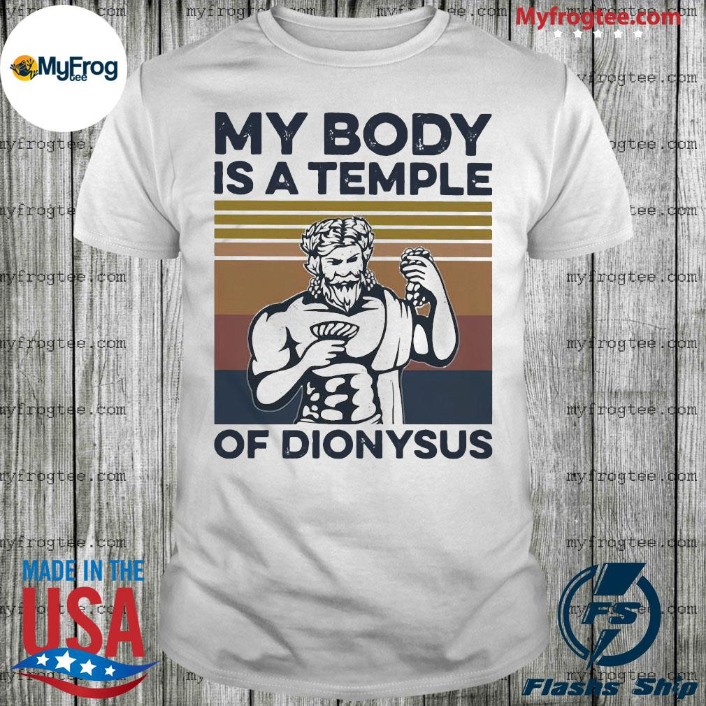 My body is a temple of dionysus vintage retro shirt