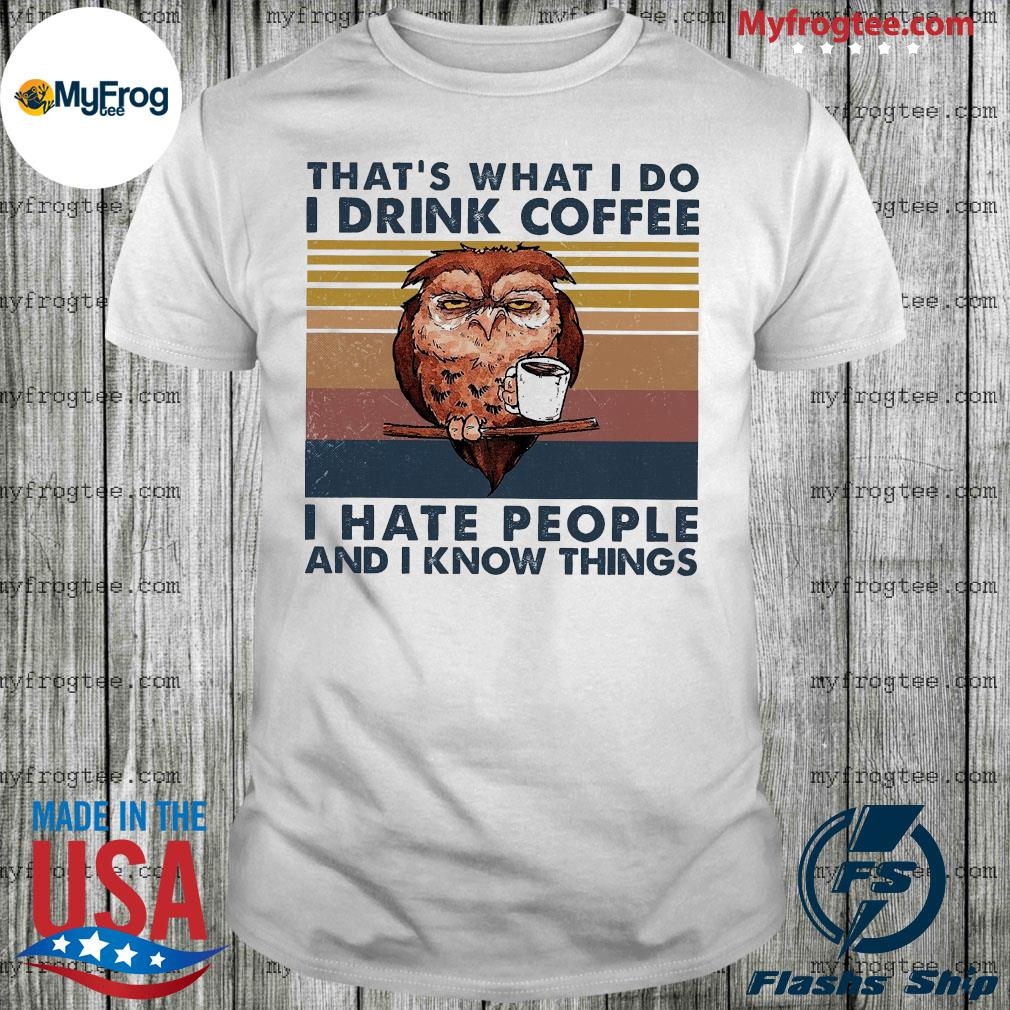 Owl that's what I do i drink coffee vintage shirt