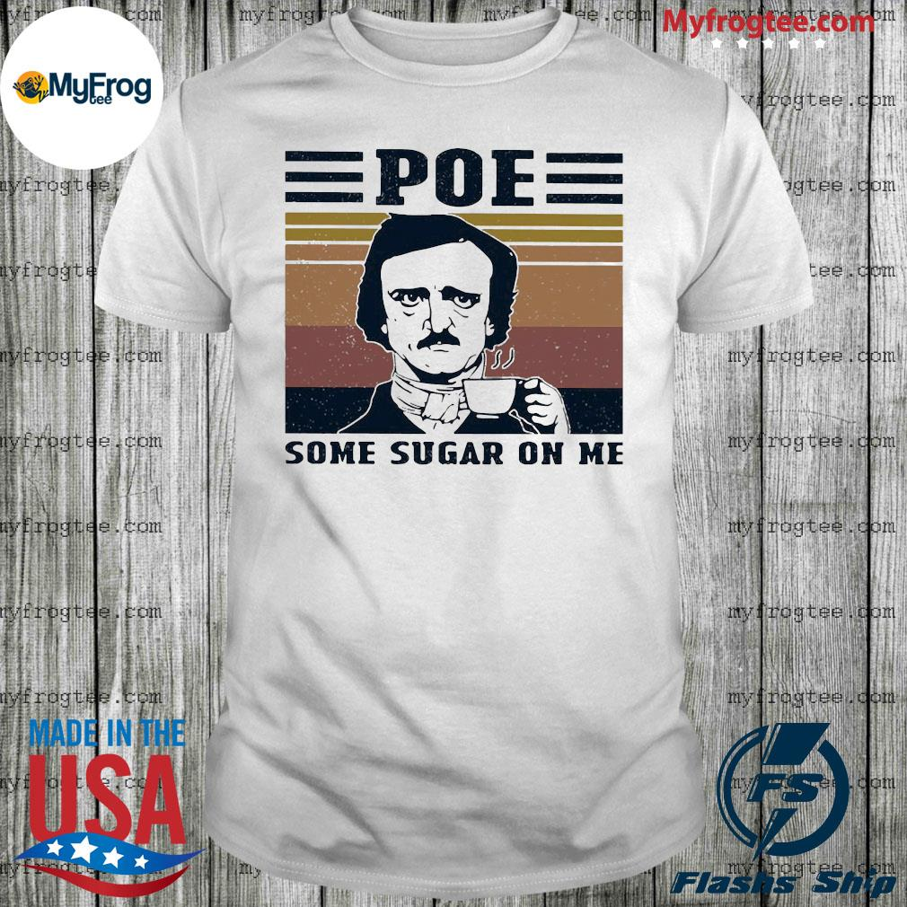 Pour some sugar on me vintage shirt