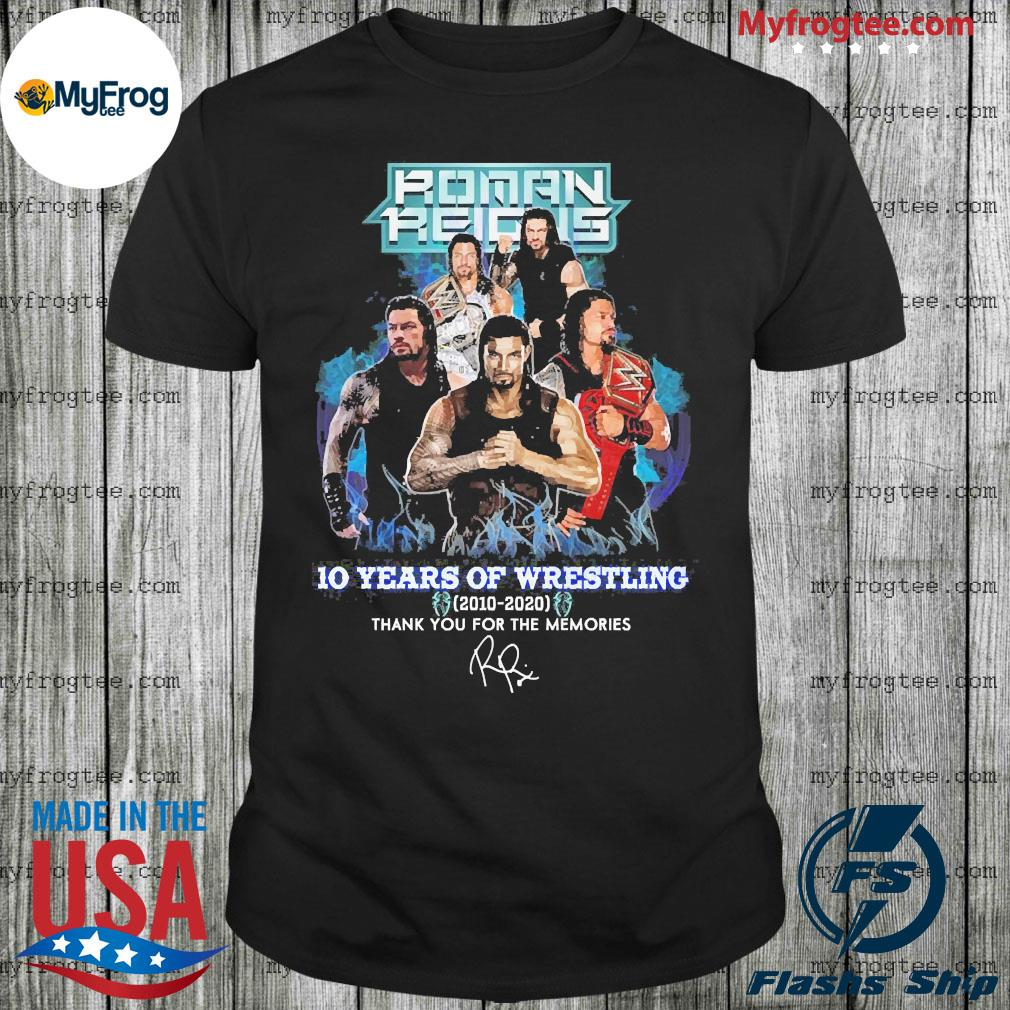 Roman reigns 10 years of wrestling 2010 2020 smoke thank you for the memories signature shirt
