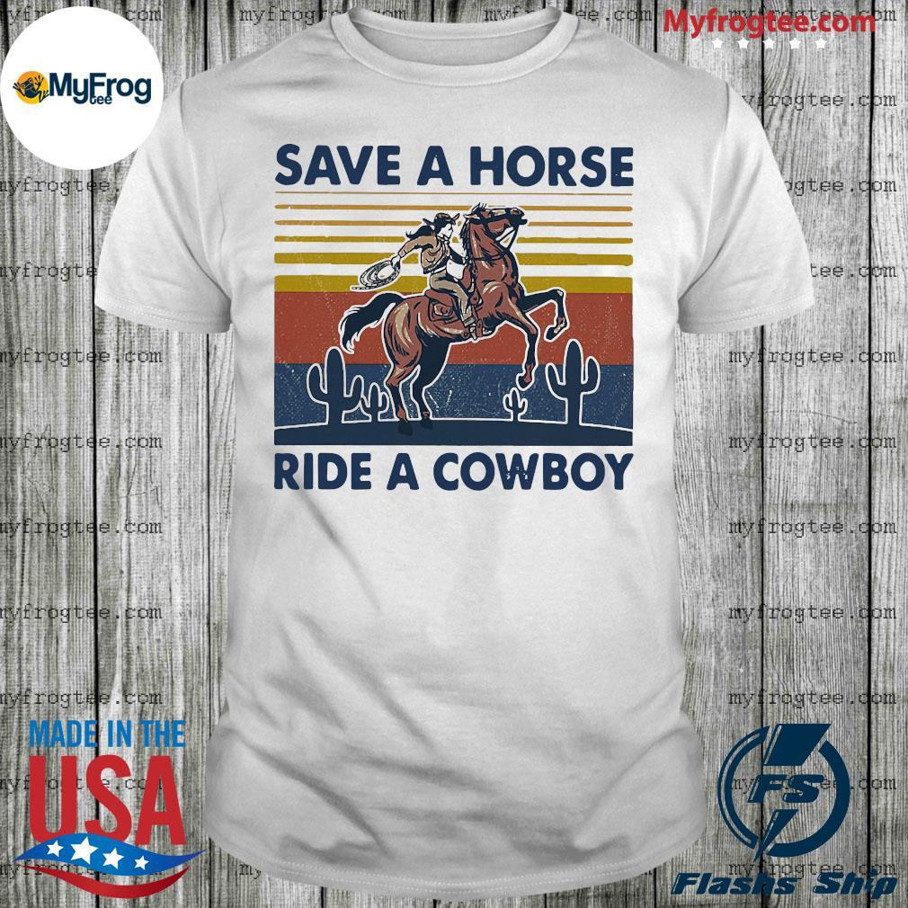 Save a horse ride a cowboy vintage retro shirt
