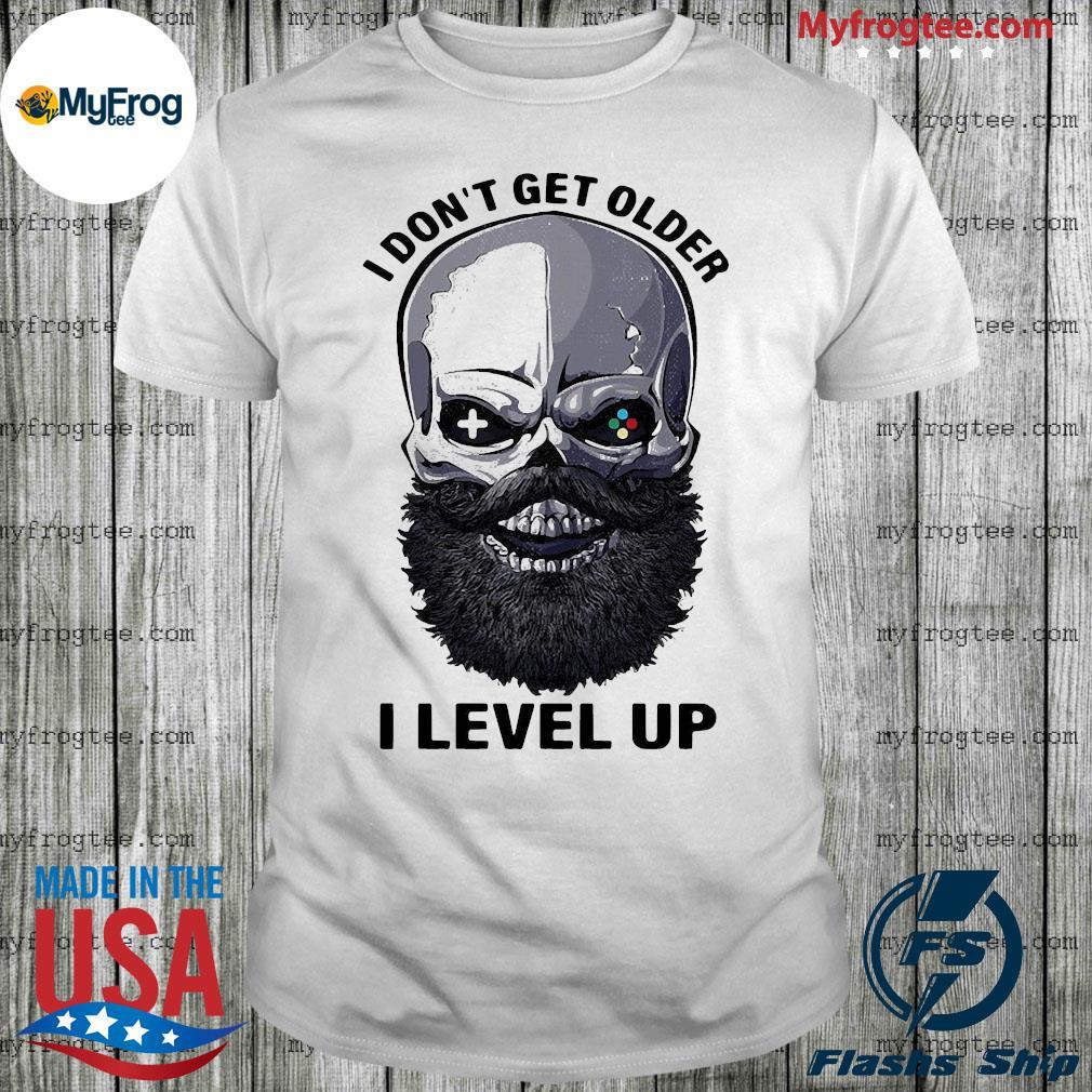 Skull i don't get older i level up shirt