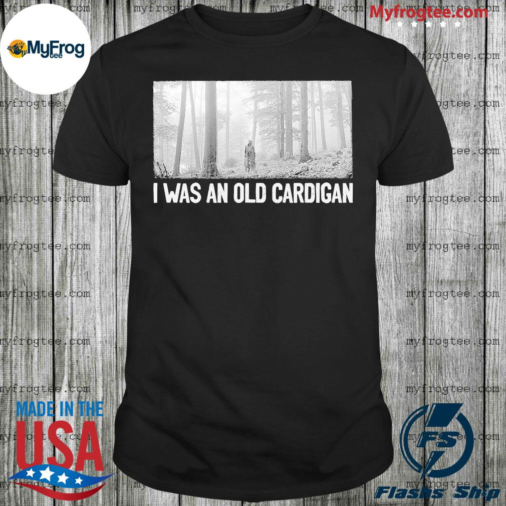 Taylor Swift I was and old cardigan shirt