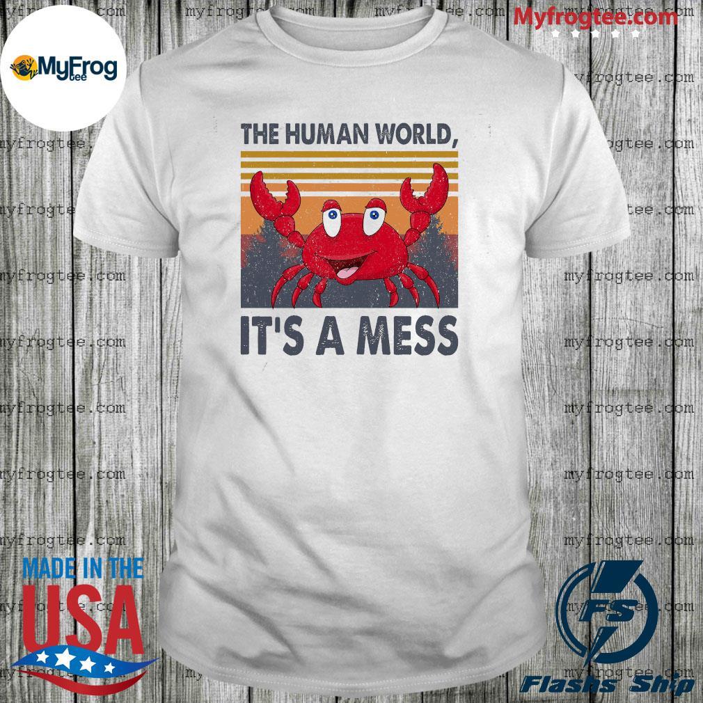 The human world Crab it's a mess vintage shirt