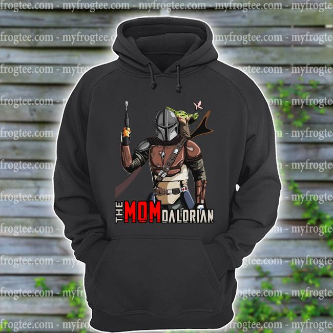 The Mom Dalorian Shirt hoodie