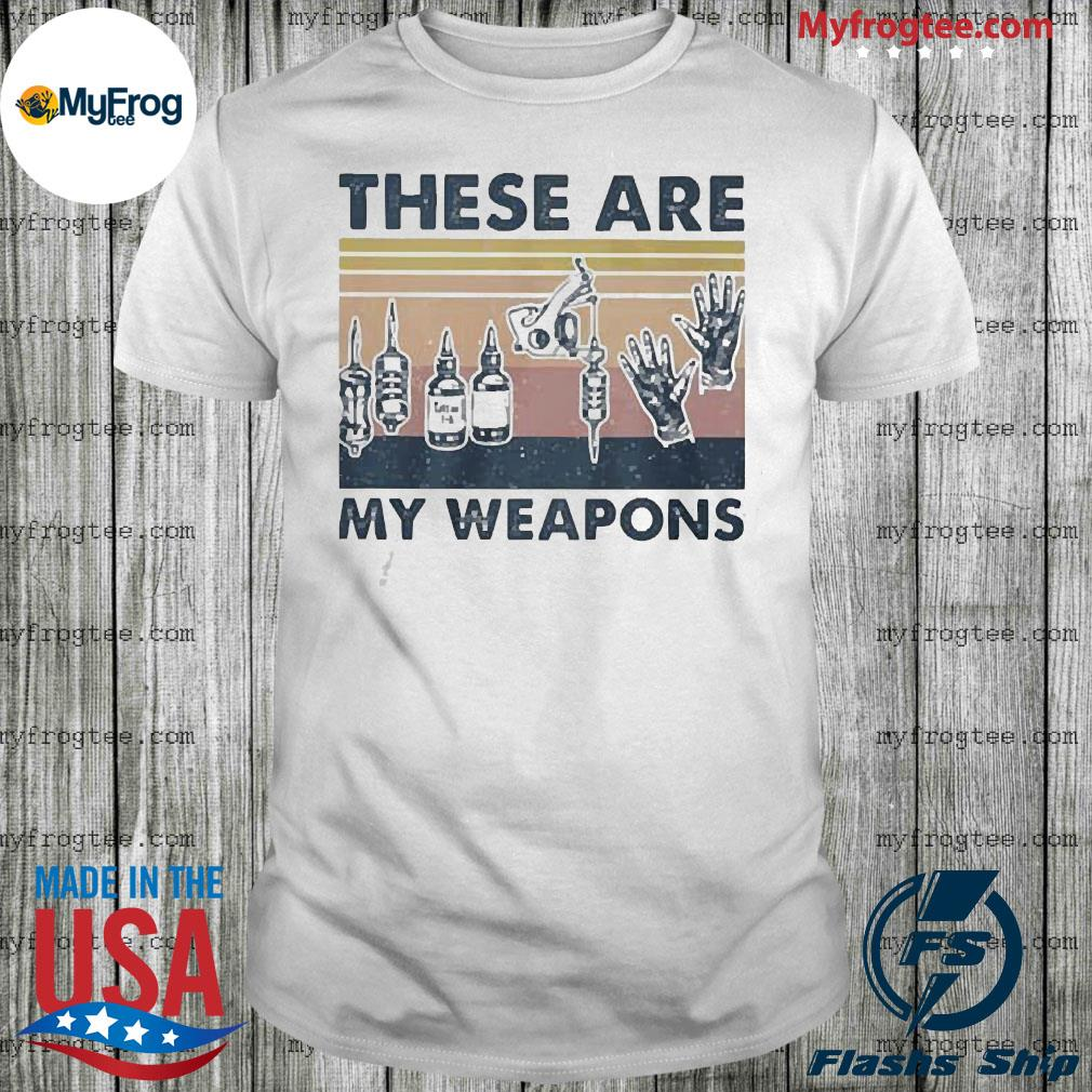 These are my weapons vintage shirt