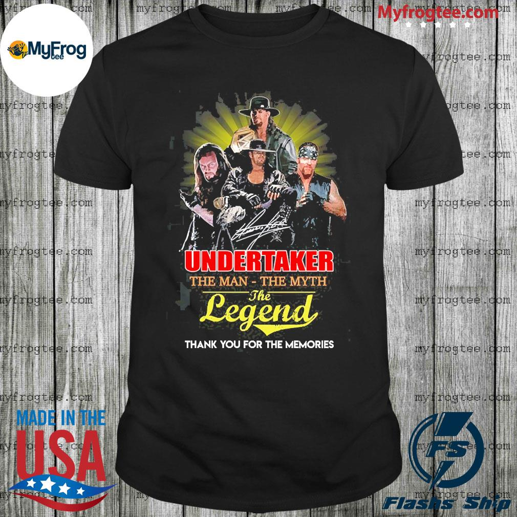 Undertaker the man the myth the legend thank you for the memories shirt