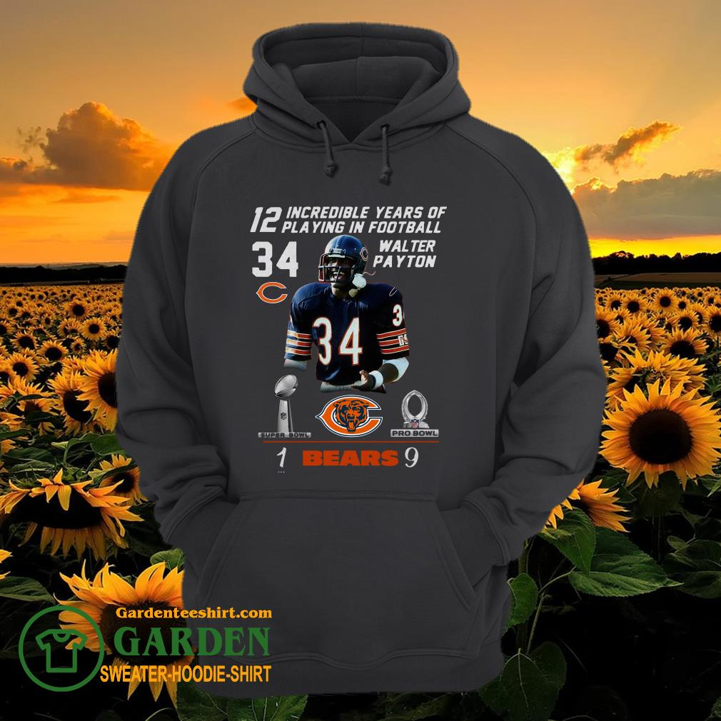 12 Incredible Years Of Playing In Football 34 Walter Payton Chicago Bears Signature hoodie