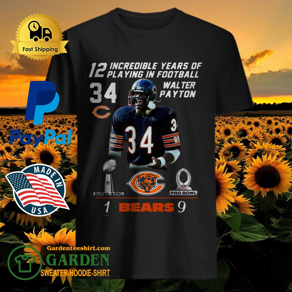 12 Incredible Years Of Playing In Football 34 Walter Payton Chicago Bears Signature Shirt