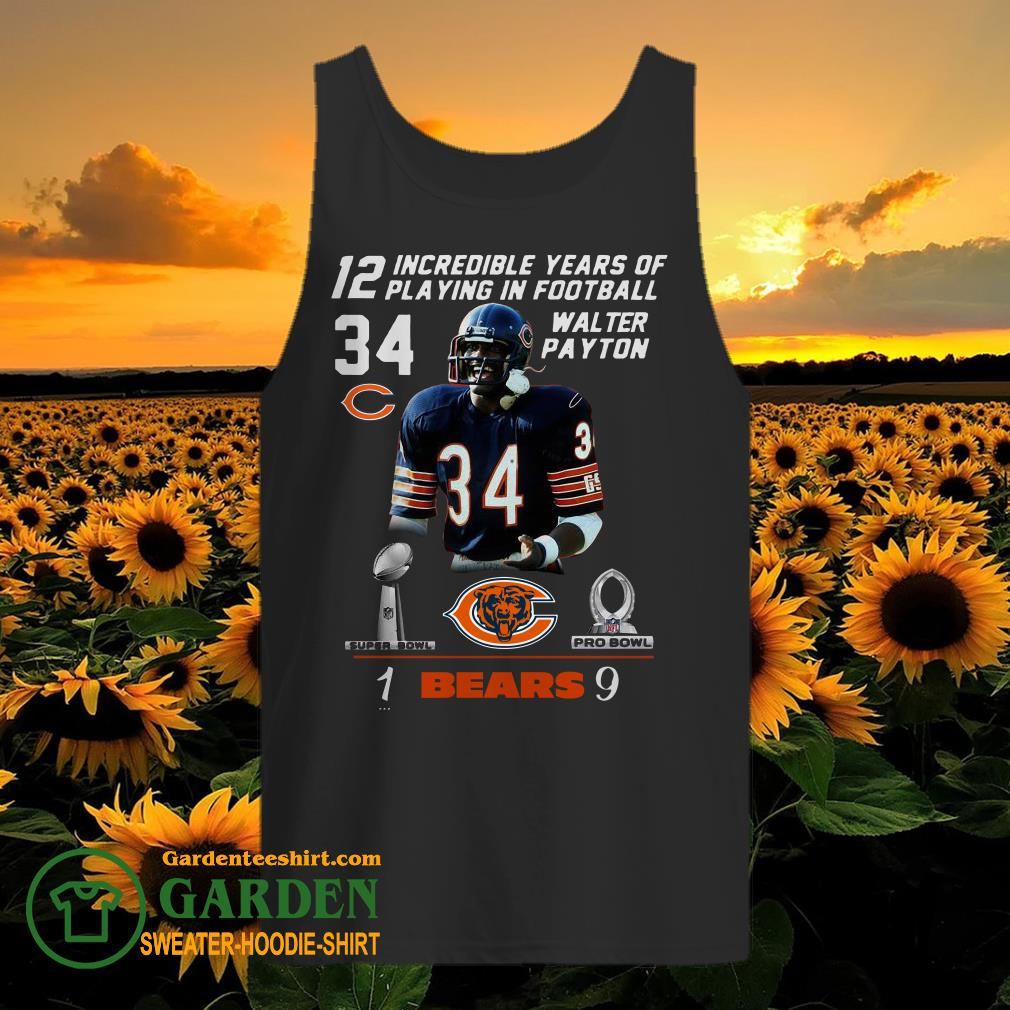 12 Incredible Years Of Playing In Football 34 Walter Payton Chicago Bears Signature tank top