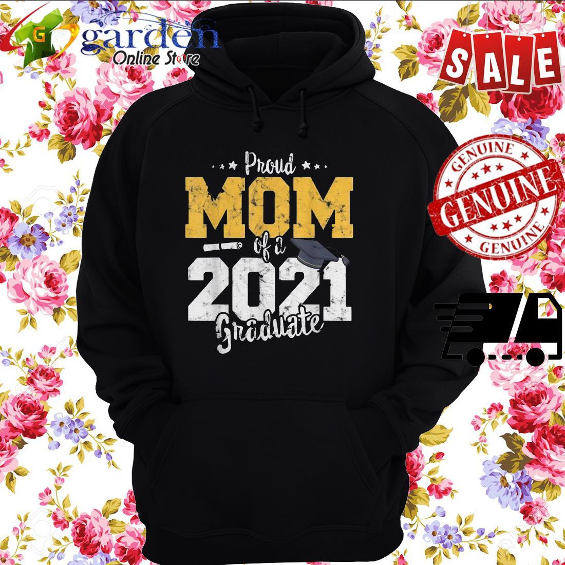 2021 Graduation mother Proud mom of 2021 graduate hoodie