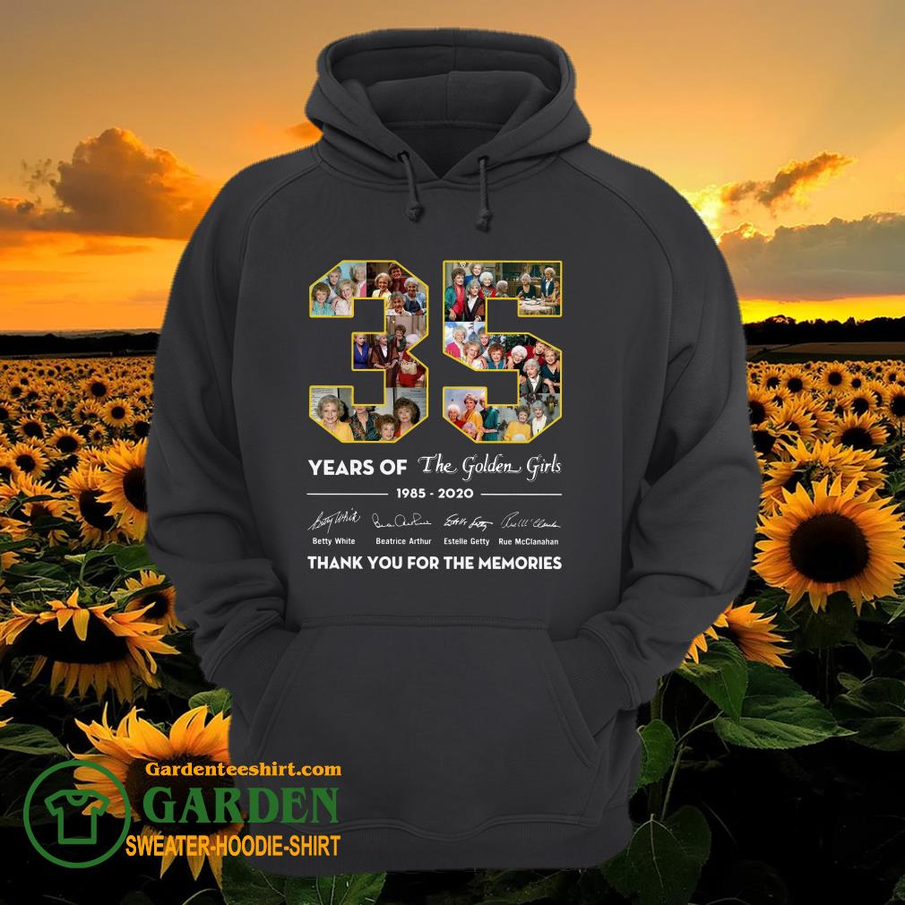 35 years of the golden girls 1985-2020 thank you for the memories hoodie