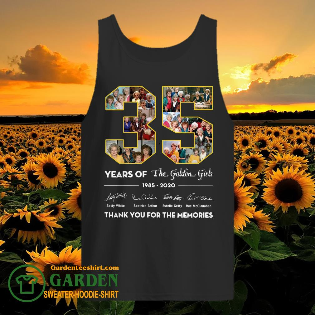 35 years of the golden girls 1985-2020 thank you for the memories tank top