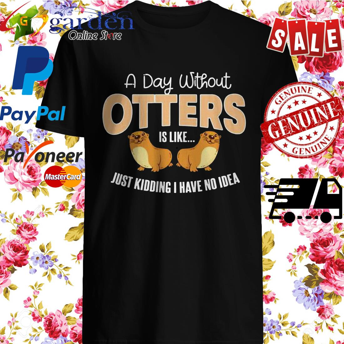 A Day Without Otters Clothes Sea Otter Shirt