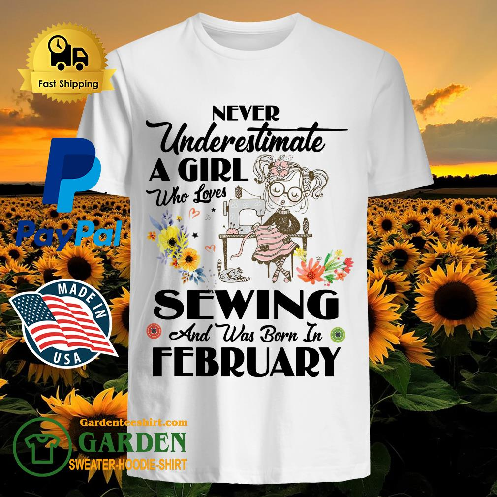A Girl Who Loves Sewing And Was Born In February Shirt