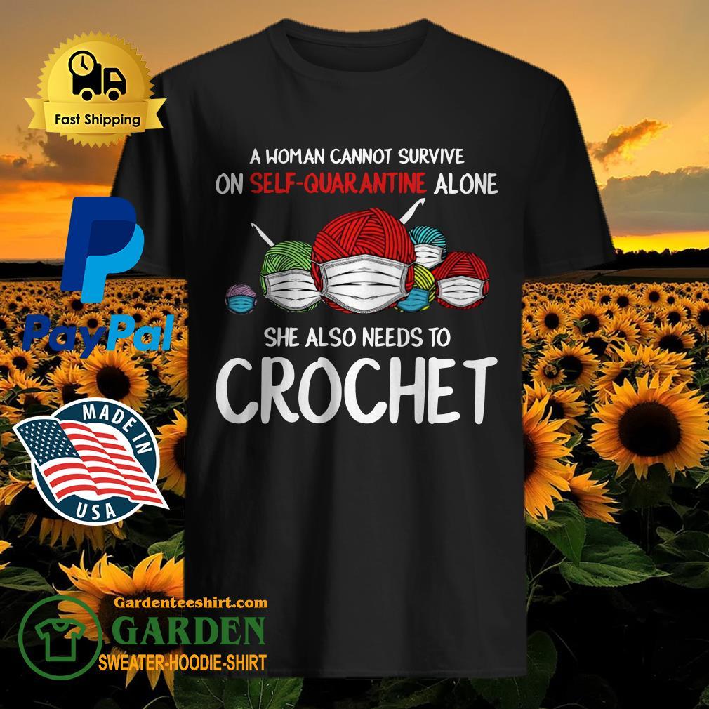 A woman cannot survive on Self Quarantine Crochet Coronavirus shirt