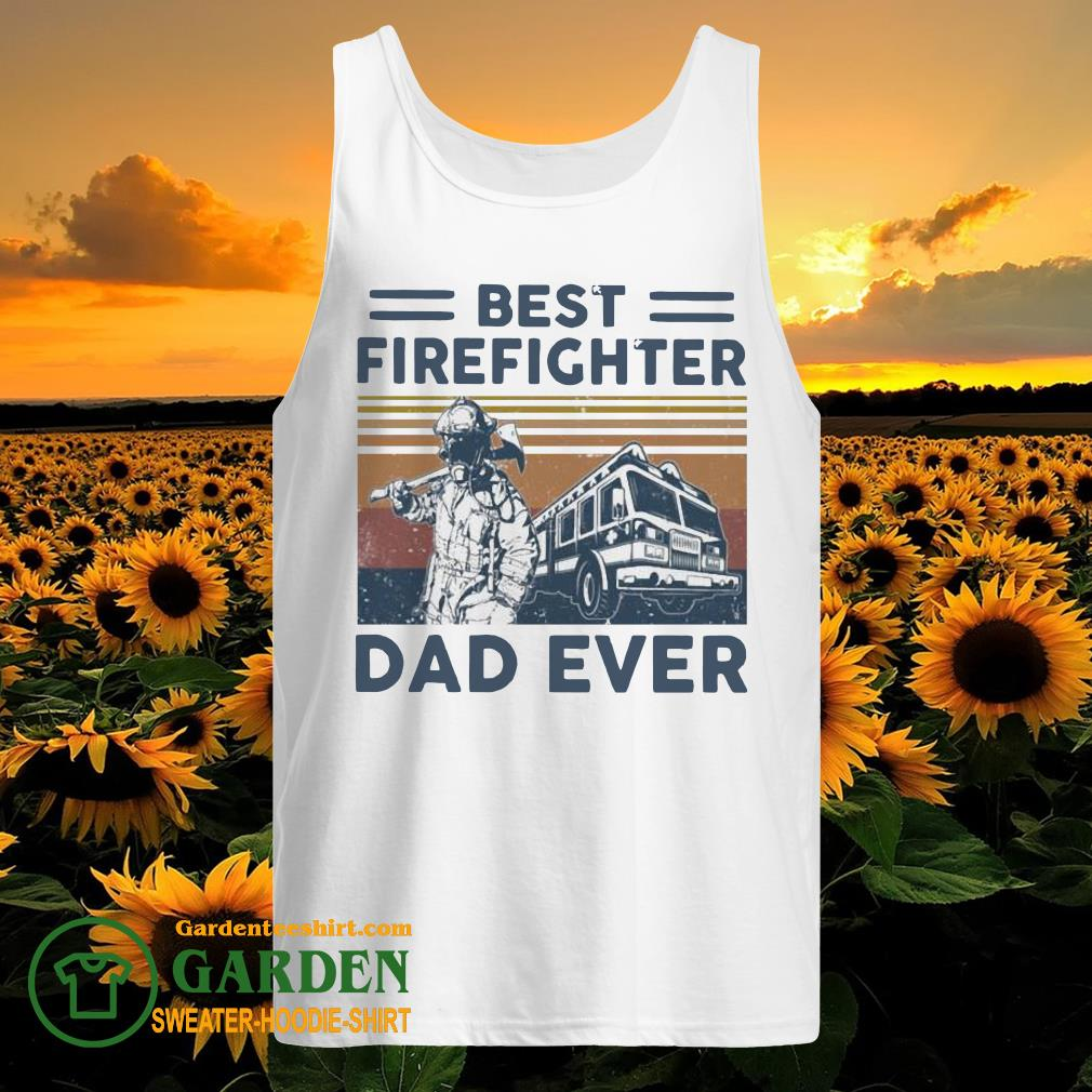 Best firefighter Dad ever vintage tank top