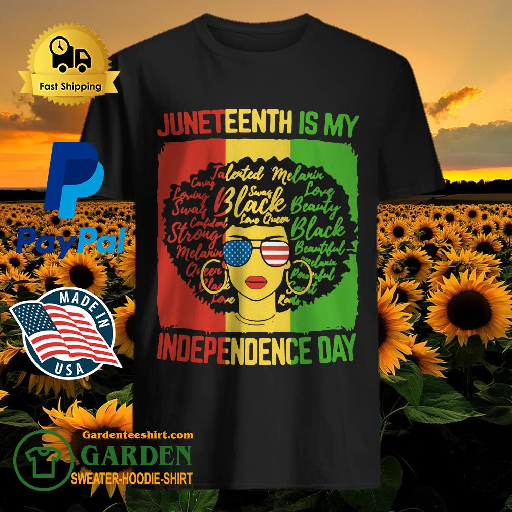 Black Women Juneteenth Is My Independence Day Shirt