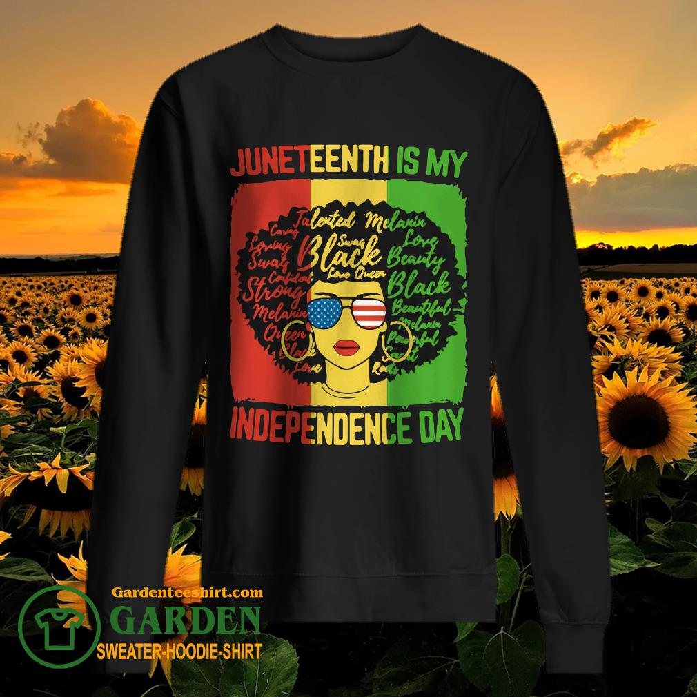 Black Women Juneteenth Is My Independence Day sweater