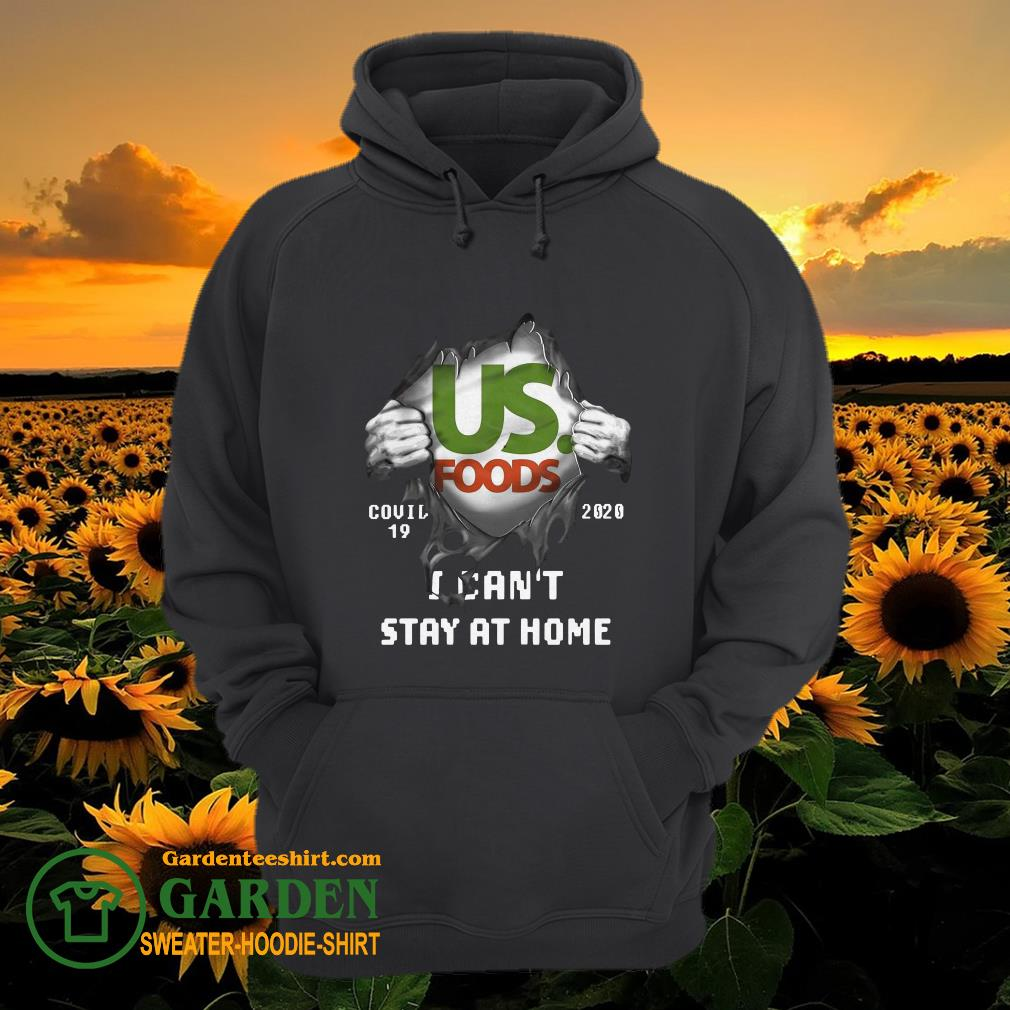 Blood inside me US Foods covid-19 2020 I can't stay at home hoodie
