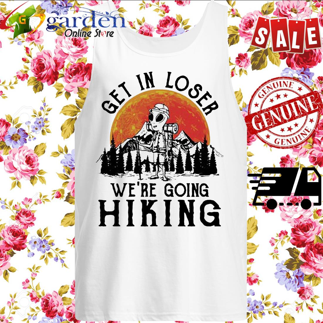 Camping Get in loser we're going hiking tank top