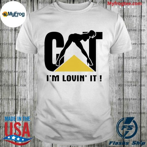 Cat I'm lovin It shirt