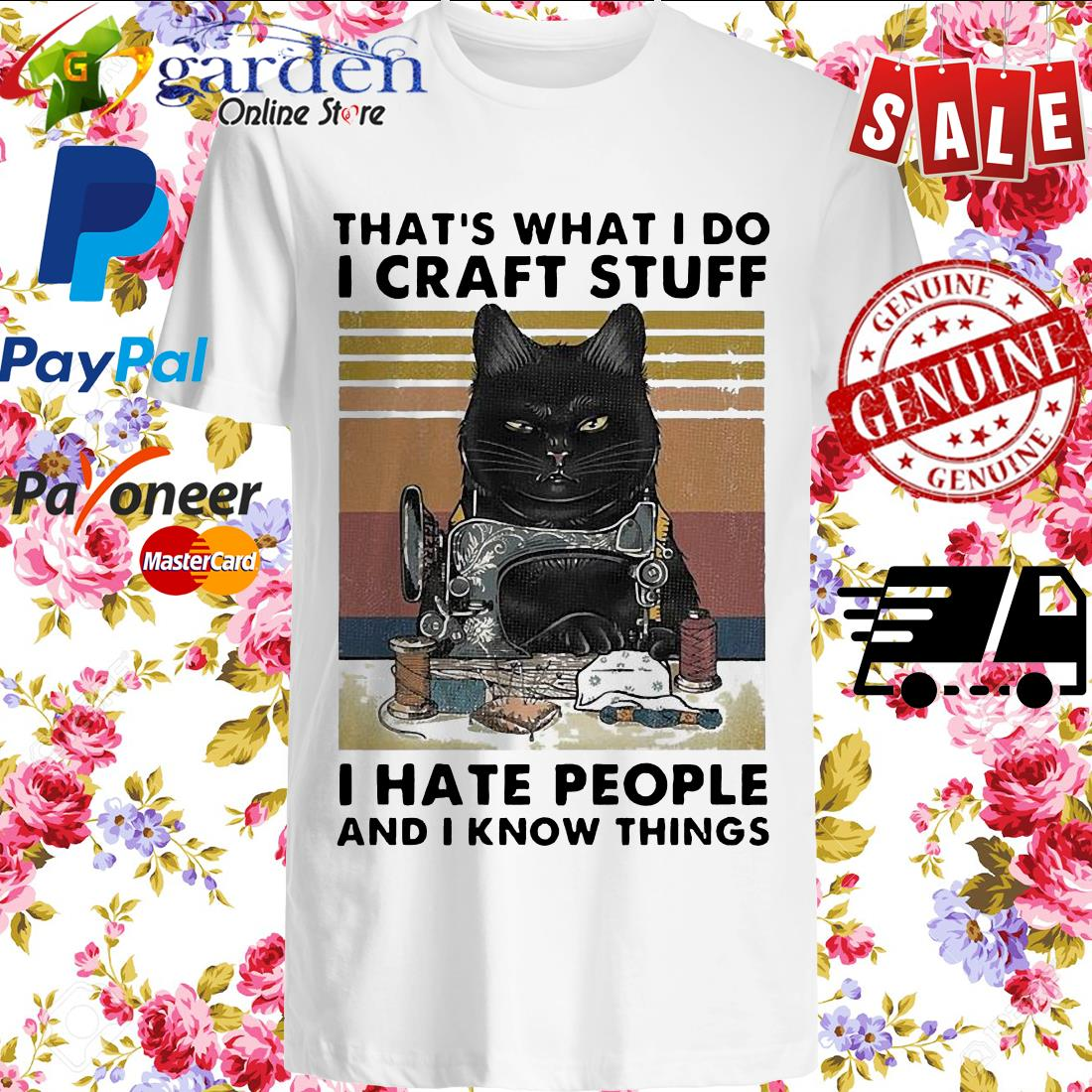 Cat That's what I do I craft stuff I hate people and I know things vintage shirt