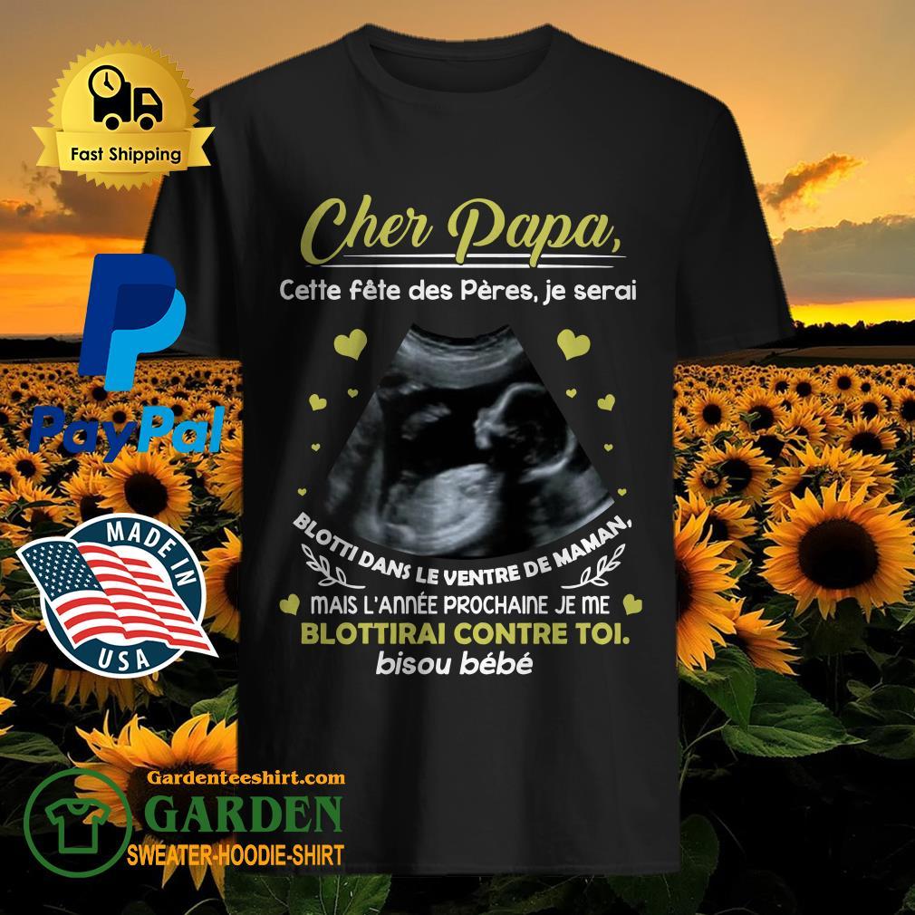 Cher Papa Catte Fete Des Peres Je Serai Blotti Dans Le Ventre De Maman Shirt