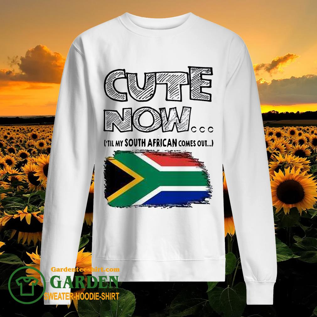 Cute now 'till my south African comes out sweater