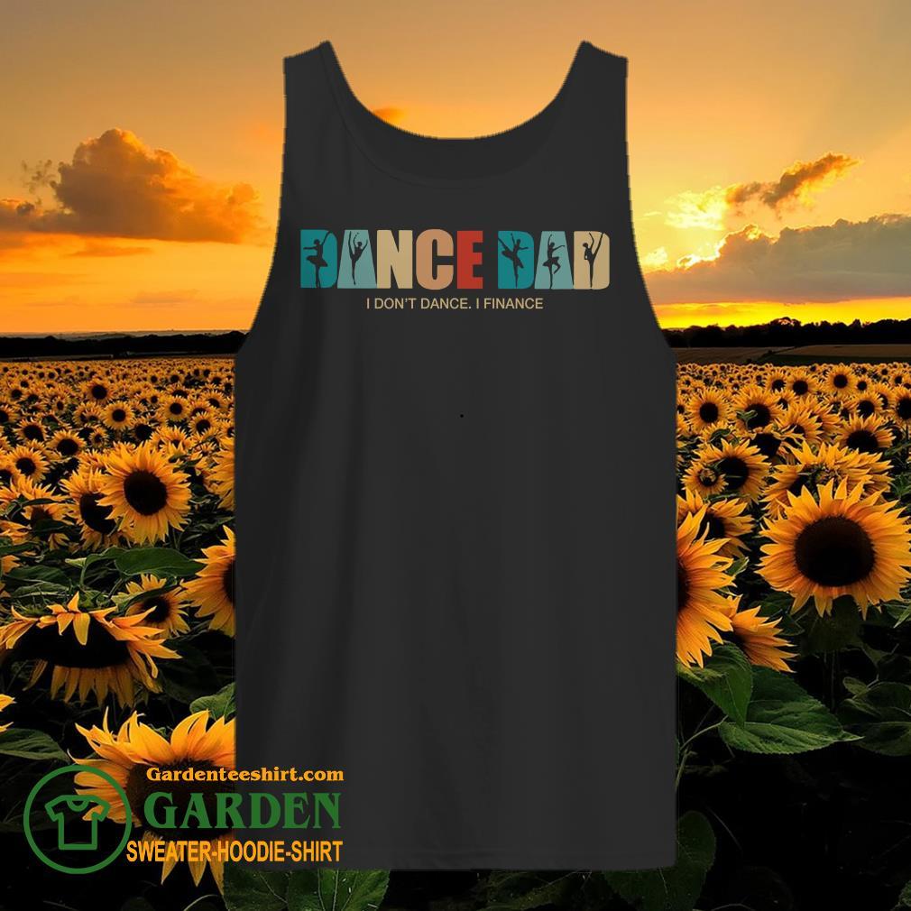 Dance Dad I Don't Dance I Finance tank top