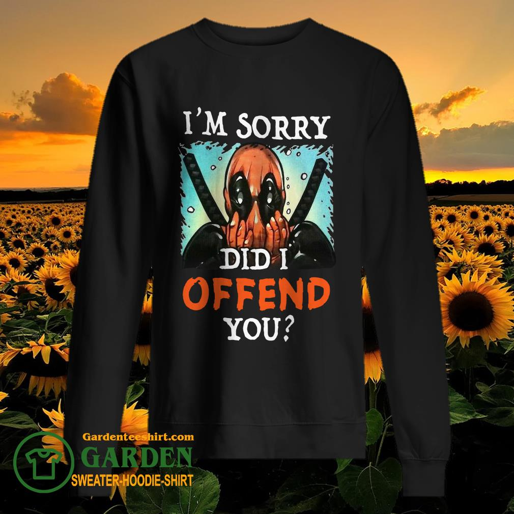 Deadpool I'm sorry did I offend you sweater