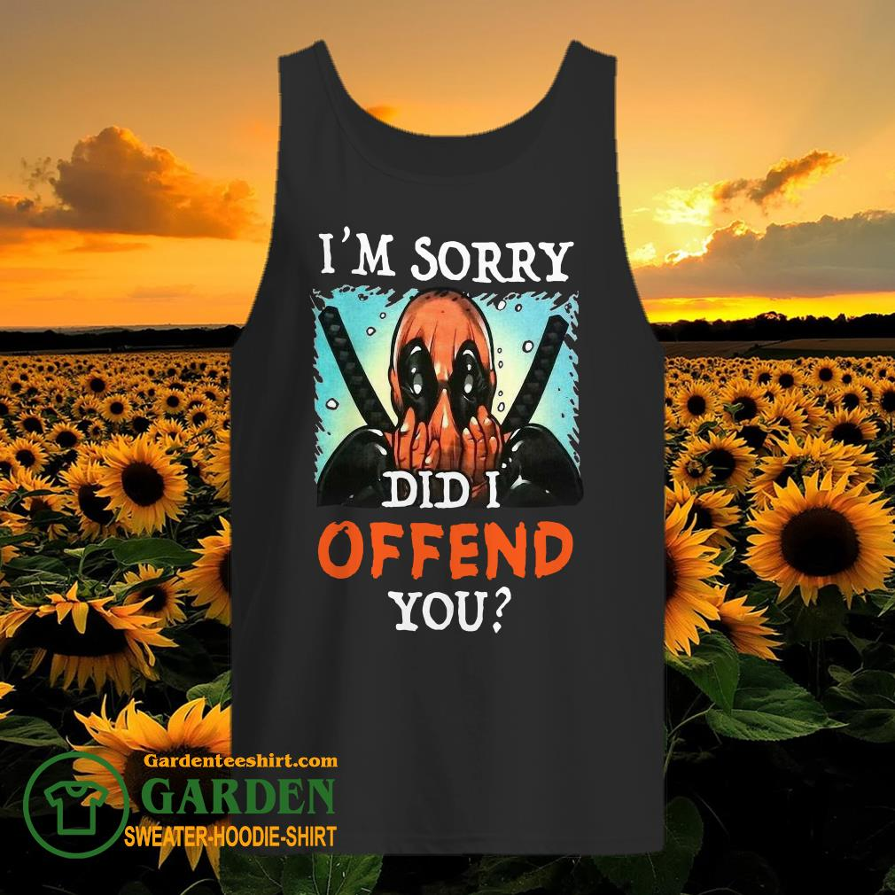 Deadpool I'm sorry did I offend you tank top