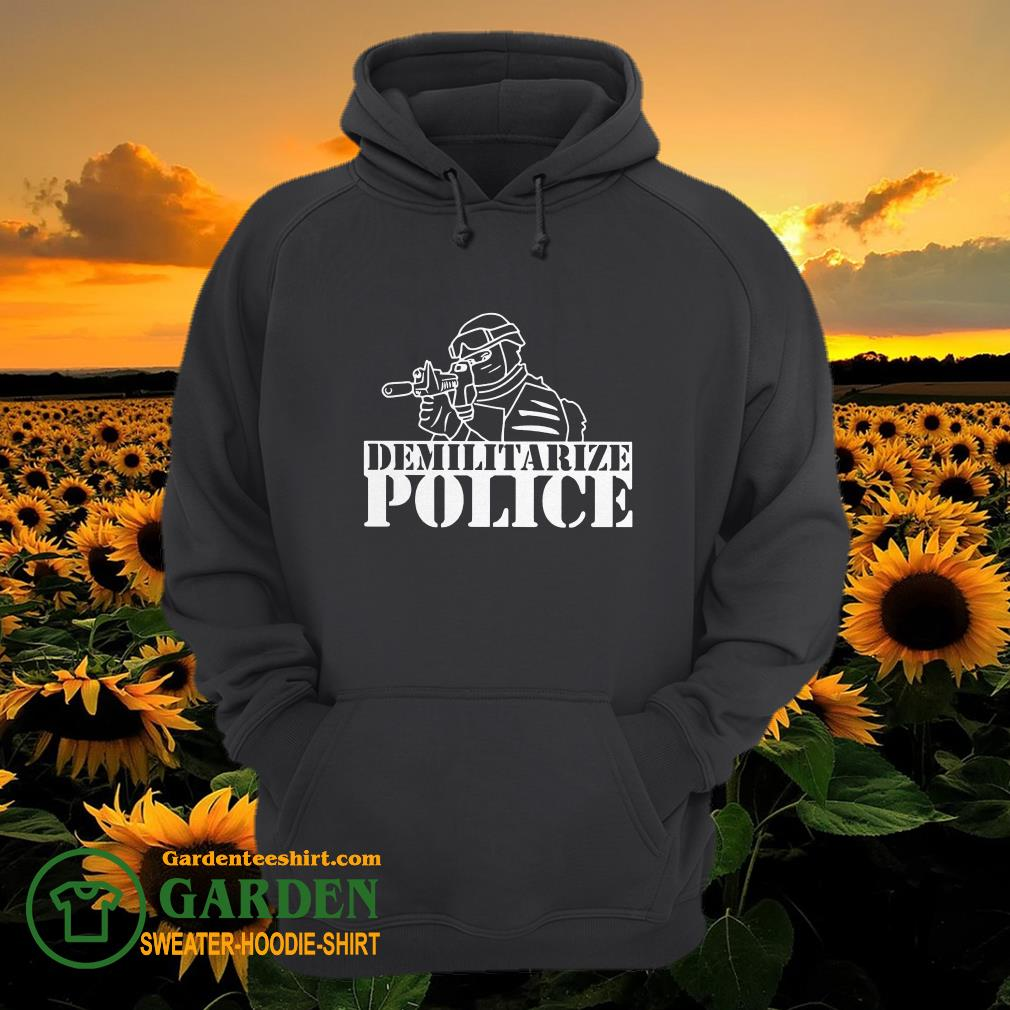 Demilitarize Police hoodie