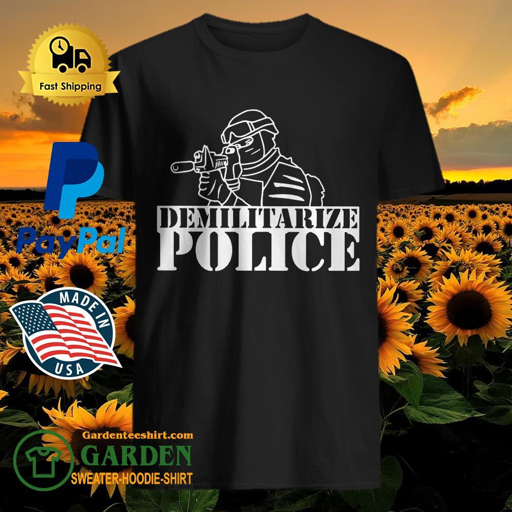 Demilitarize Police shirt