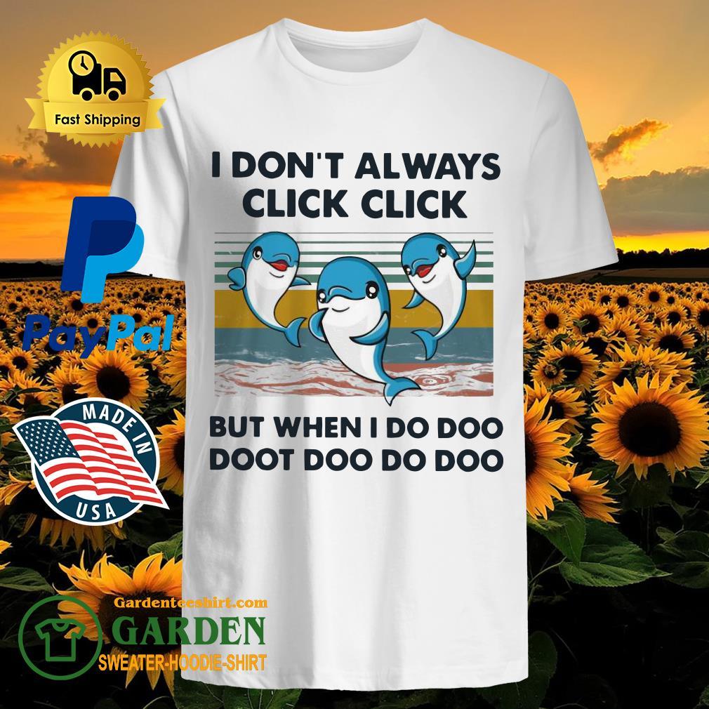 Dolphin I don't always click click but when I do doo doot doo do doo vintage shirt