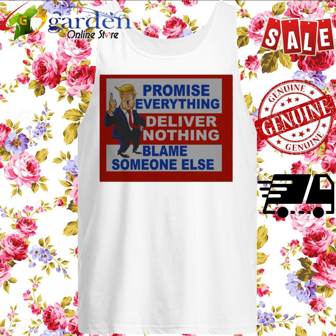 Donald Trump promise everything deliver nothing blame someone else tank top