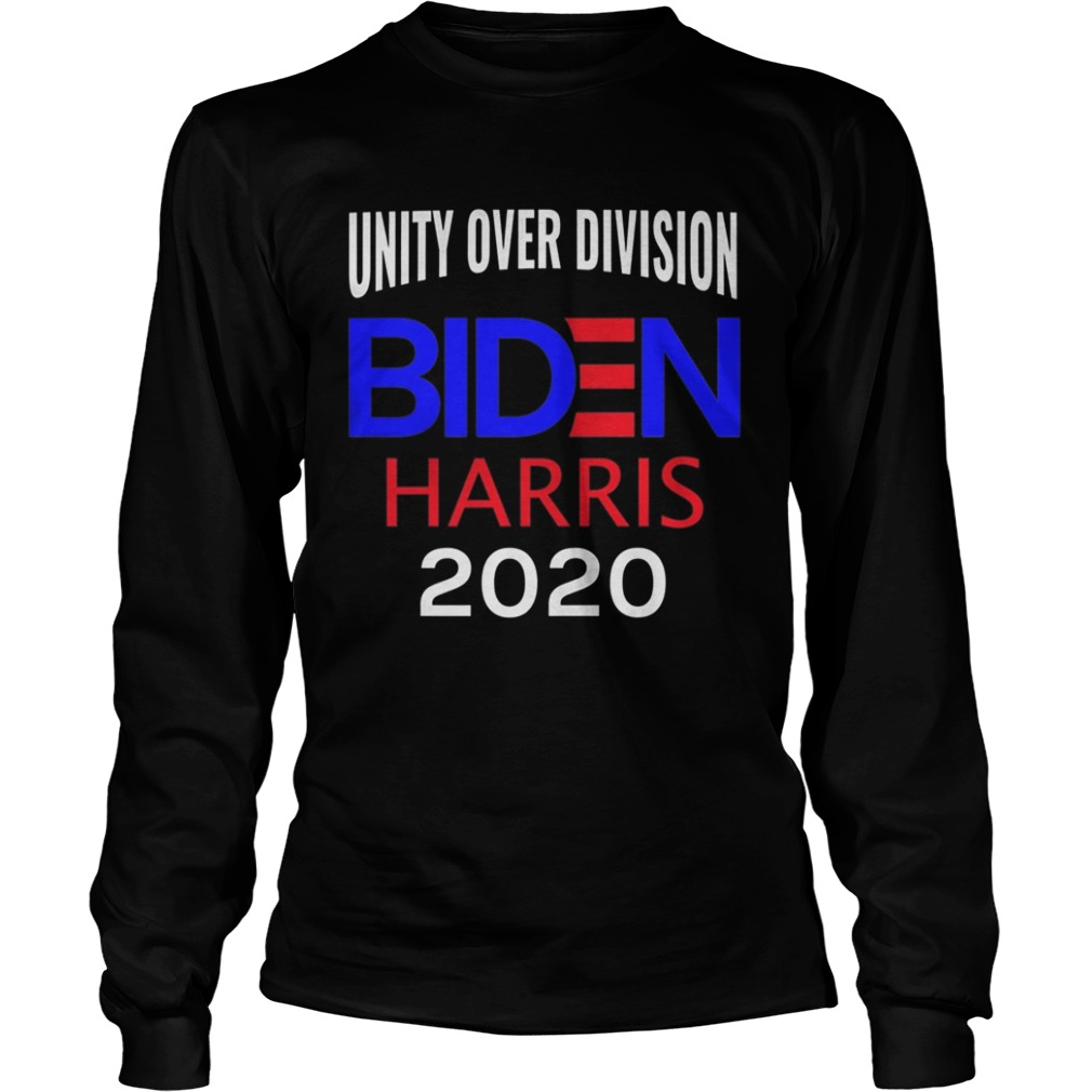 Elect Joe Biden Kamala Harris 2020 Unity Over Division  Long Sleeve