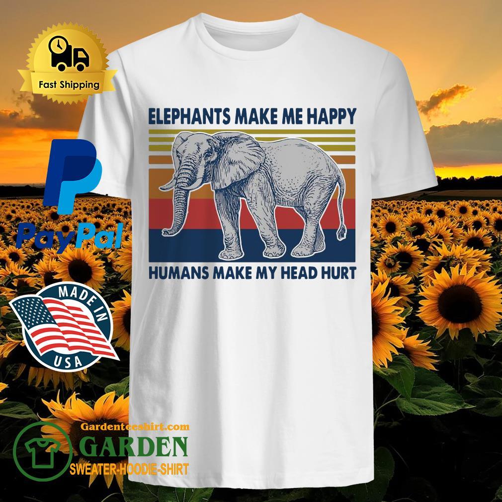 Elephants make me happy humans make my head hurt vintage shirt
