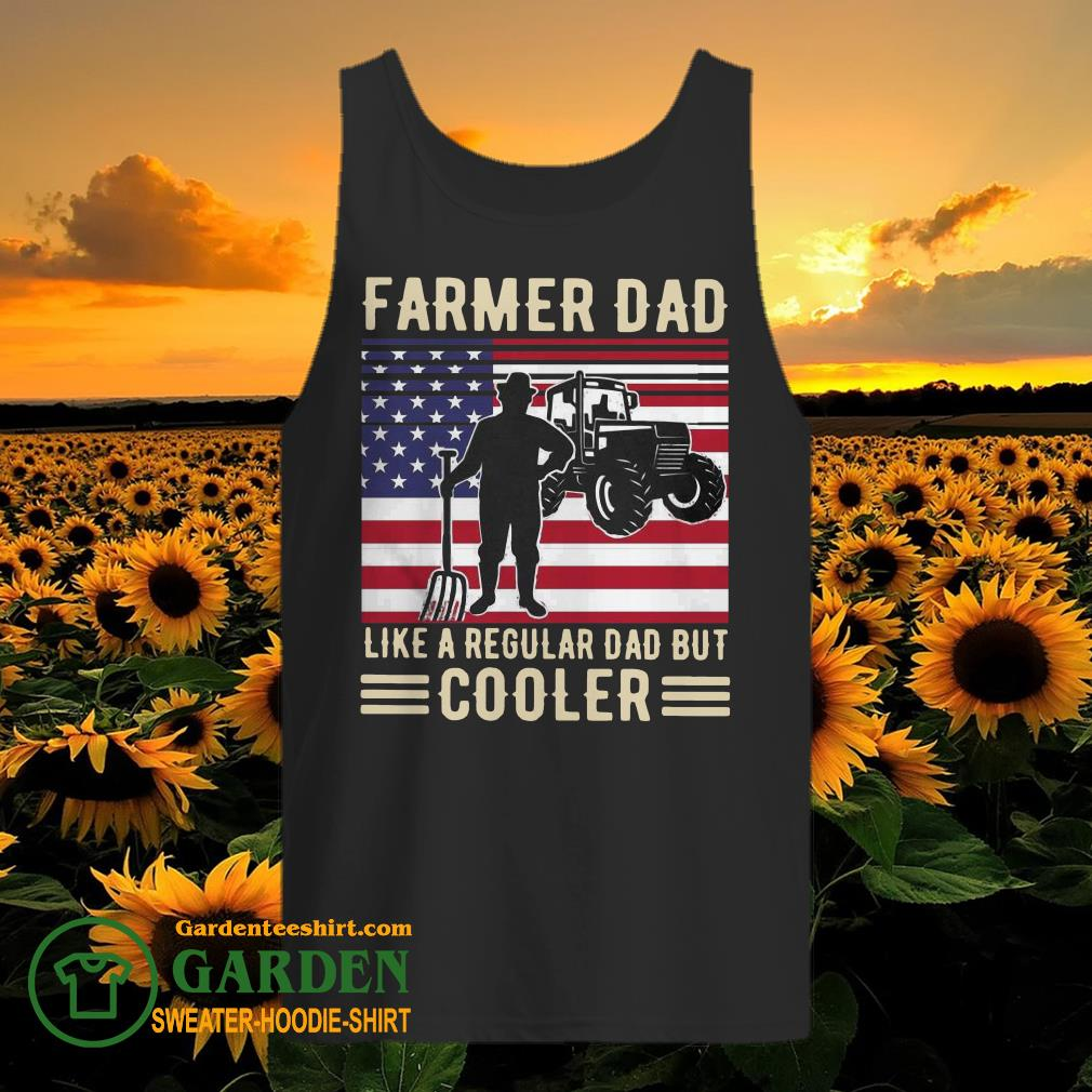 Farmer Dad Like A Regular Dad But Cooler American Flag tank top