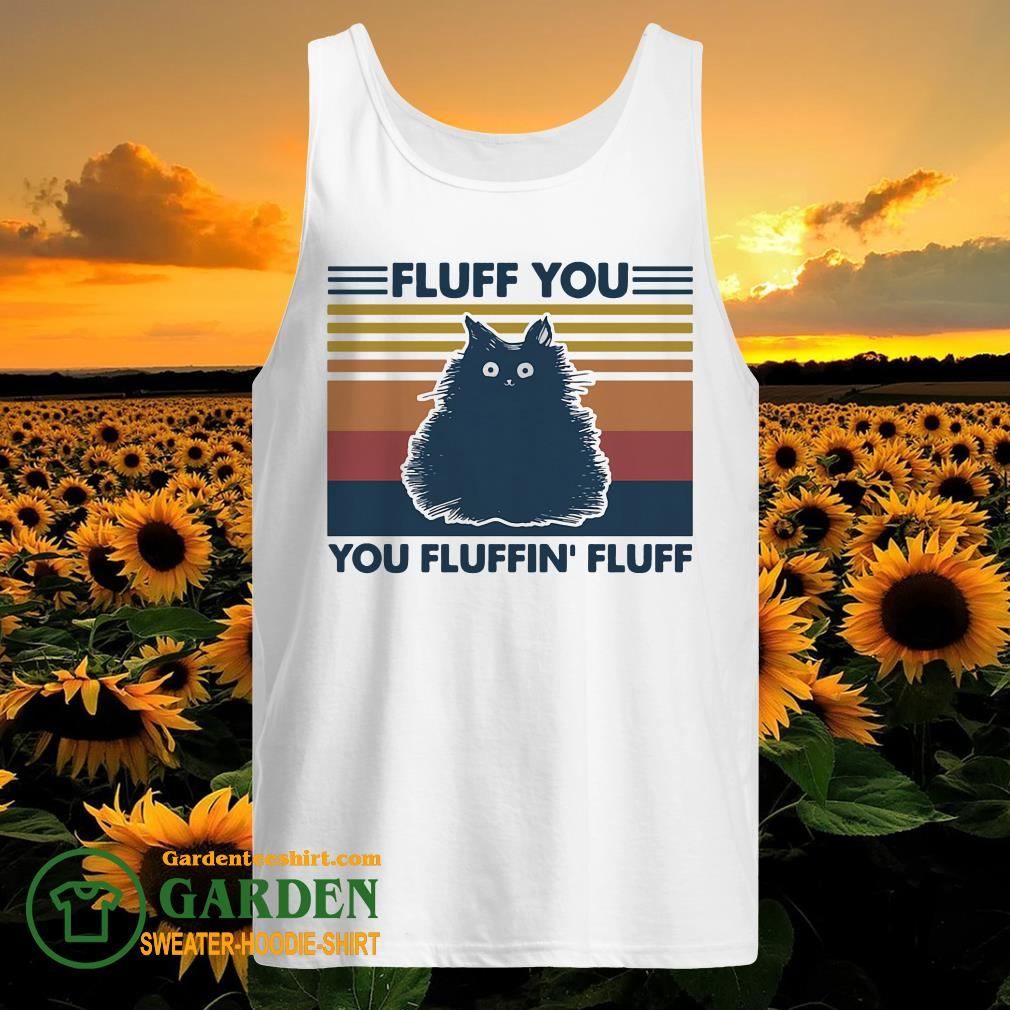 Fluff you you fluffin' fluff vintage Cat tank top