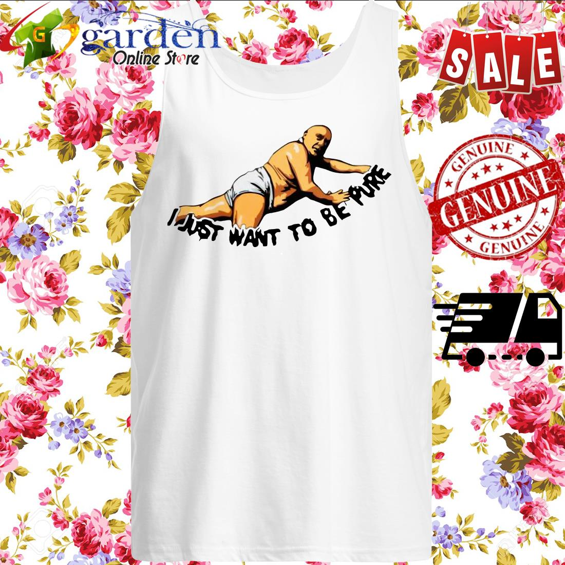 Frank Reynolds I just want to be pure tank top
