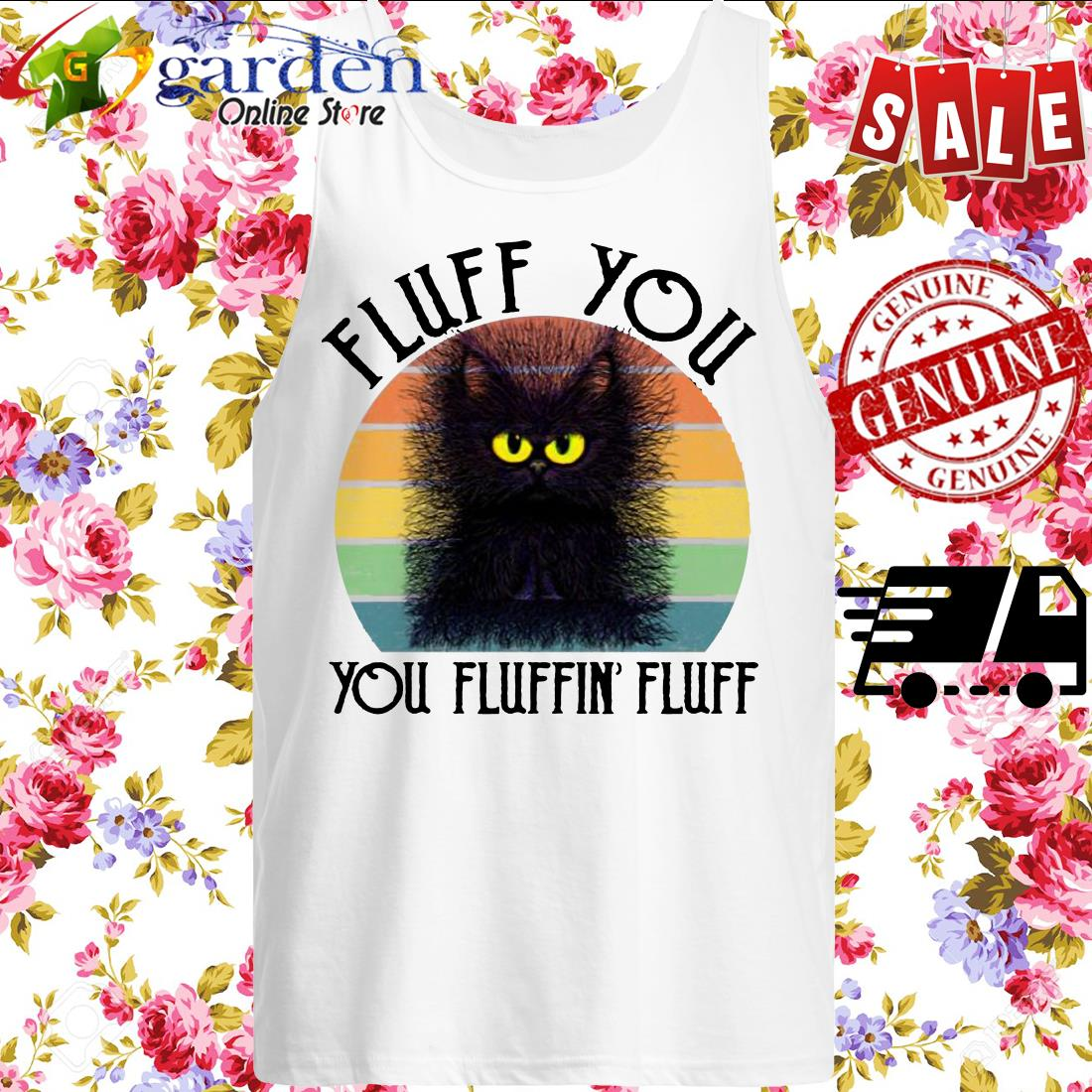 Funny Fluff You Fluffin' Fluff Cat vintage tank top