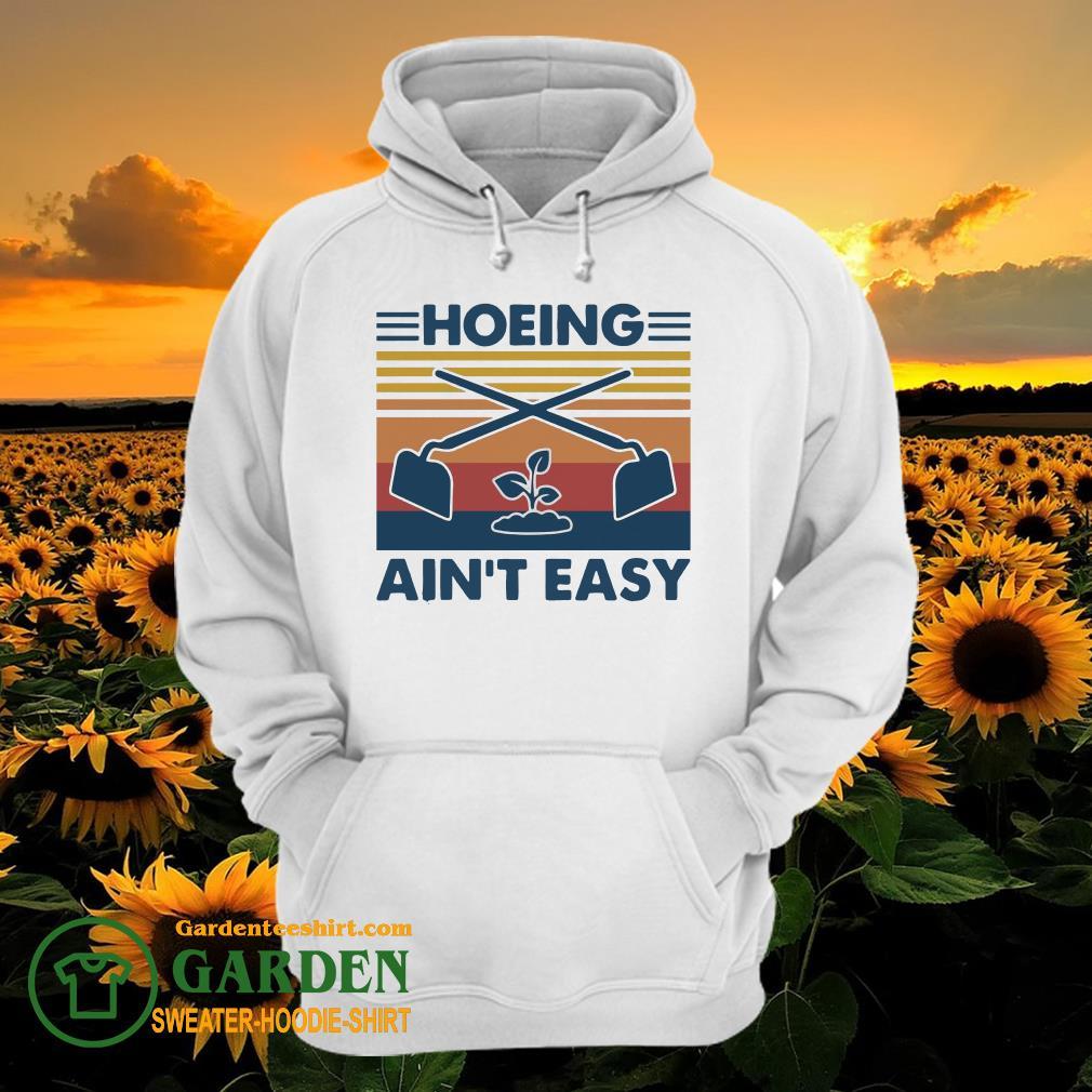 Garden Hoeing Ain't Easy Vintage hoodie