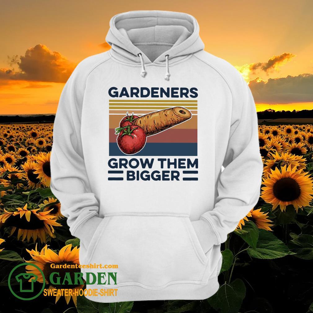 Gardeners Grow Them Bigger Vintage hoodie